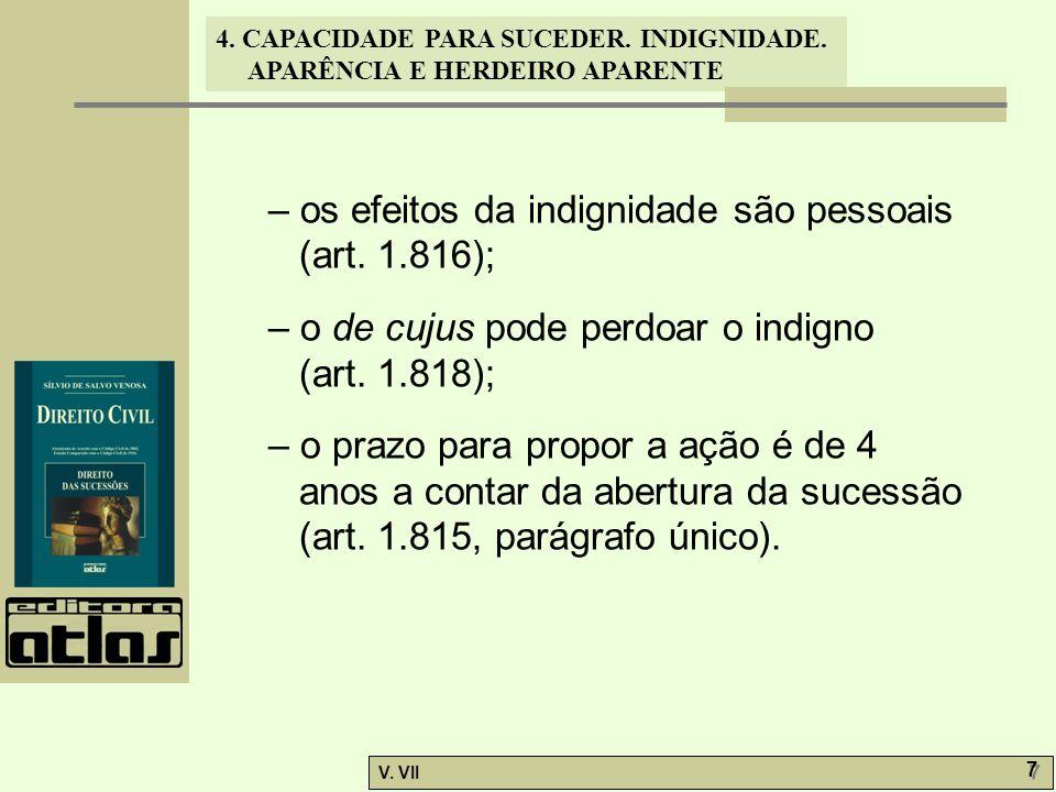 – os efeitos da indignidade são pessoais (art. 1.816);