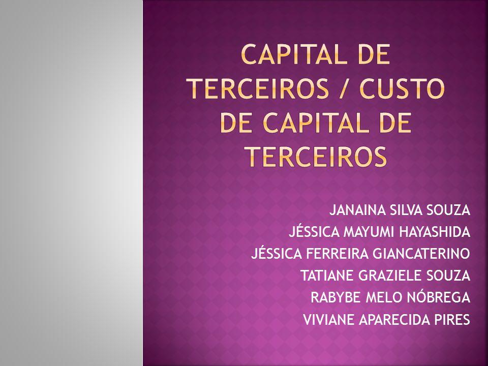 Capital de terceiros / custo de capital de terceiros