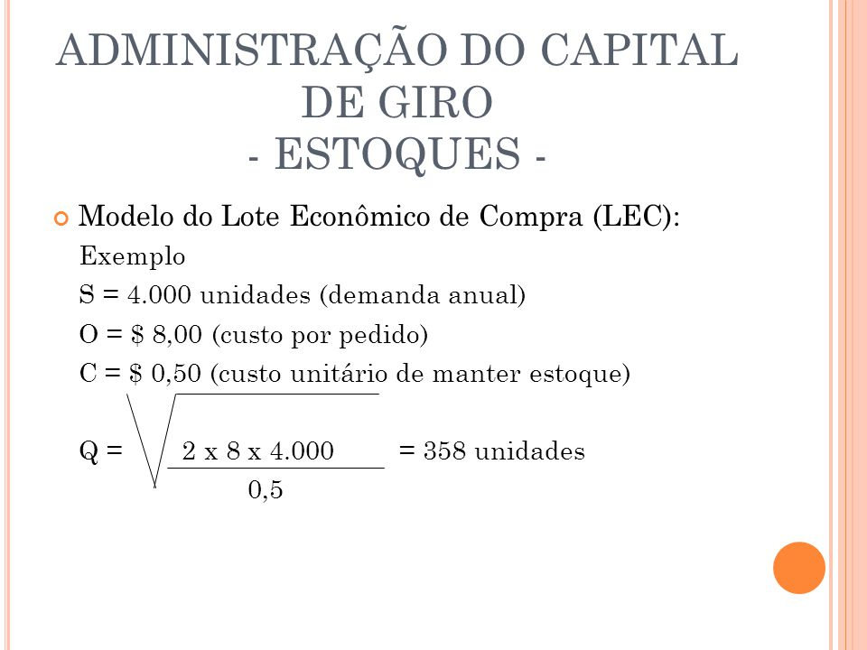 ADMINISTRAÇÃO DO CAPITAL DE GIRO - ESTOQUES -