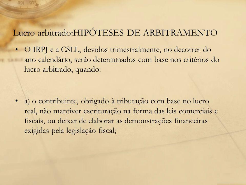 Lucro arbitrado:HIPÓTESES DE ARBITRAMENTO