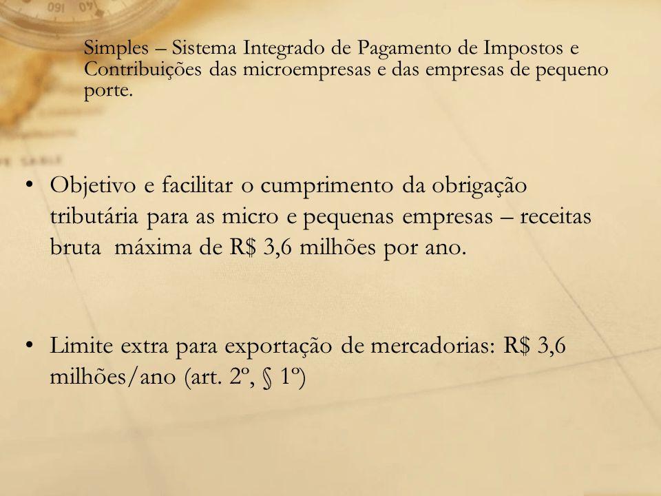 Simples – Sistema Integrado de Pagamento de Impostos e Contribuições das microempresas e das empresas de pequeno porte.