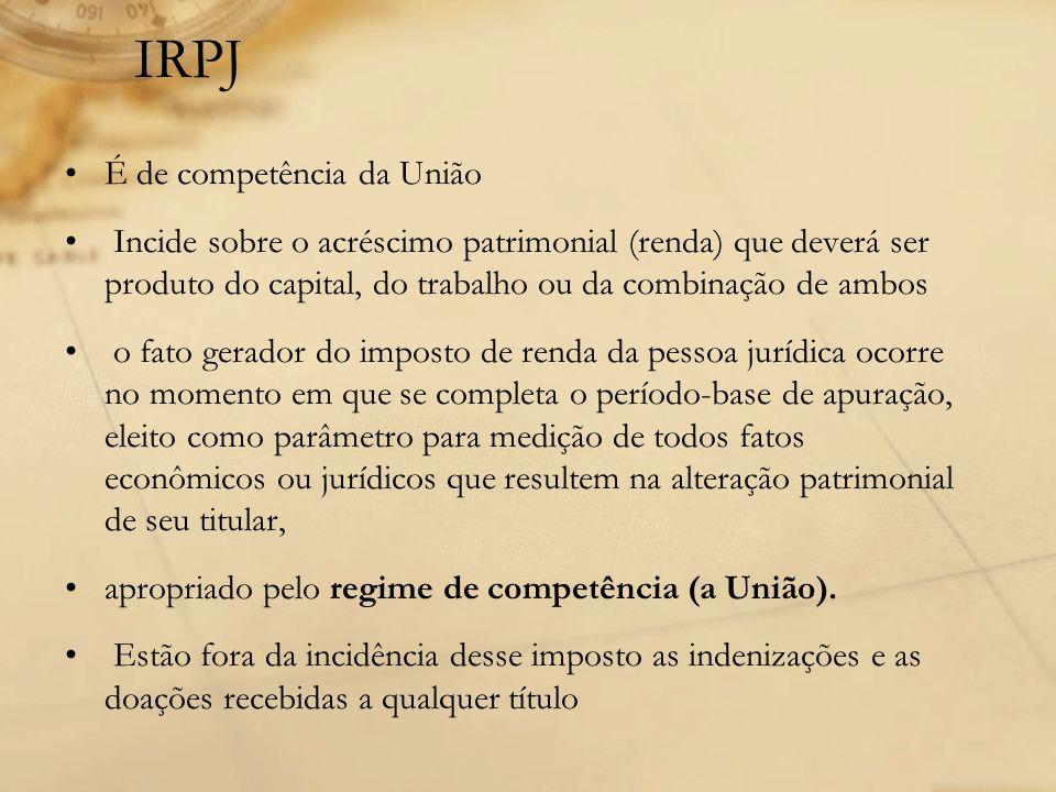 IRPJ É de competência da União