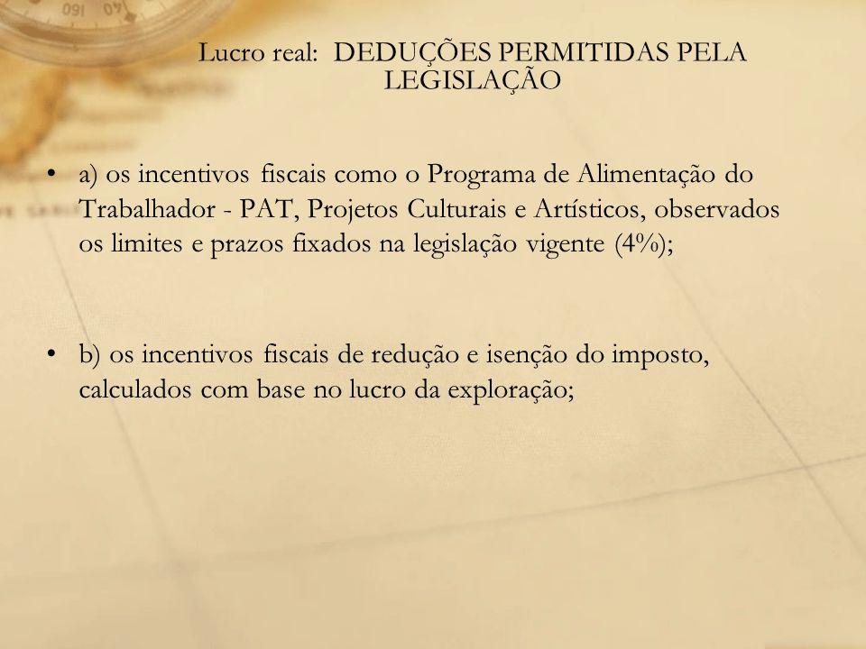 Lucro real: DEDUÇÕES PERMITIDAS PELA LEGISLAÇÃO