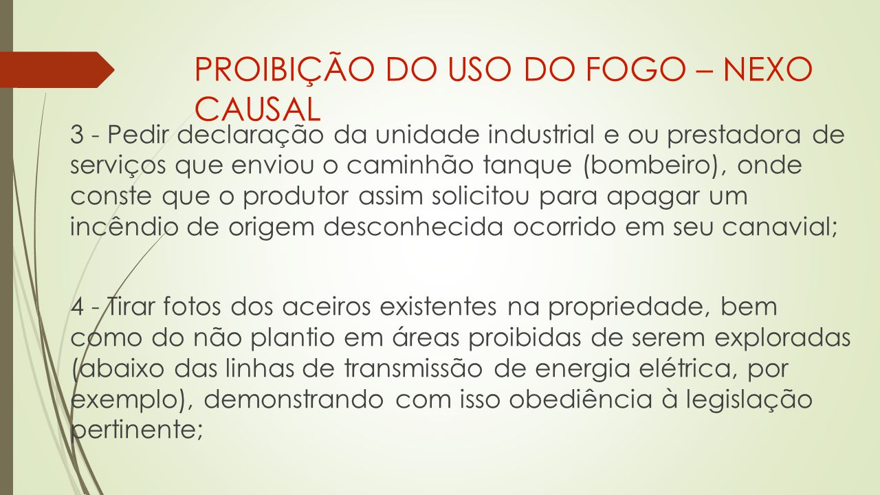 PROIBIÇÃO DO USO DO FOGO – NEXO CAUSAL