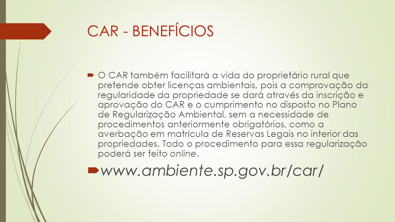 www.ambiente.sp.gov.br/car/ CAR - BENEFÍCIOS