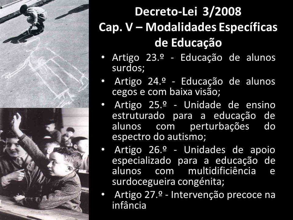 Decreto-Lei 3/2008 Cap. V – Modalidades Específicas de Educação