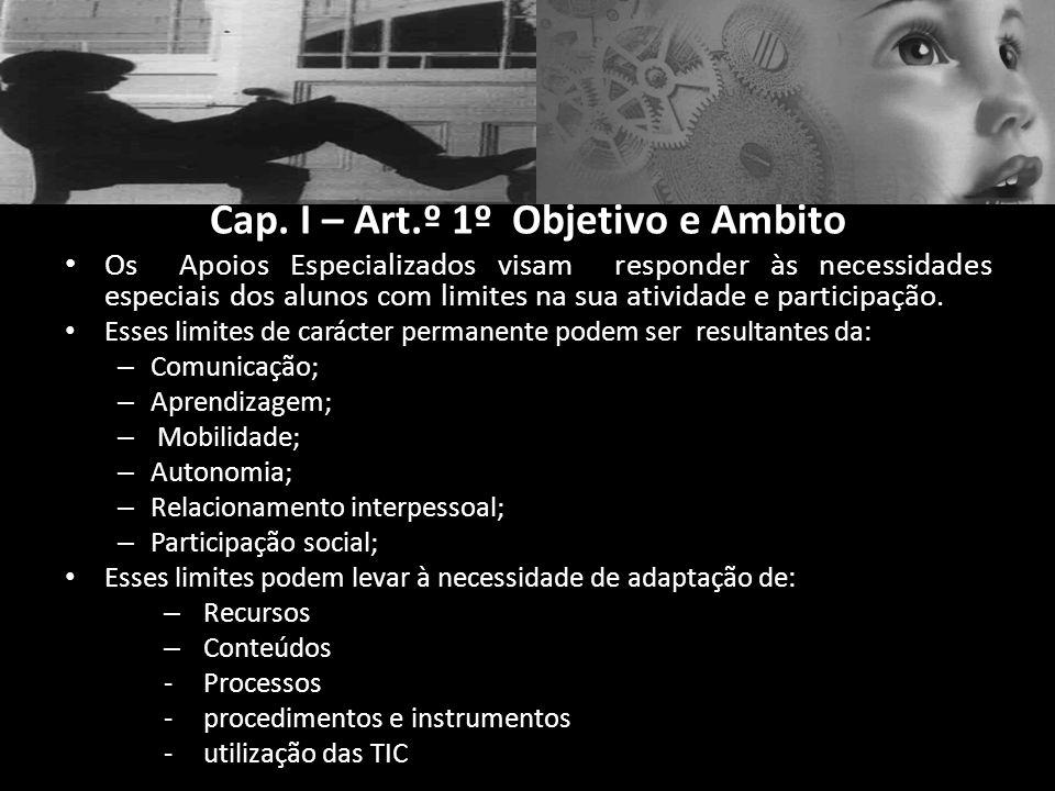 Cap. I – Art.º 1º Objetivo e Âmbito