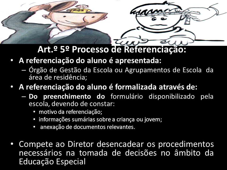 Art.º 5º Processo de Referenciação: