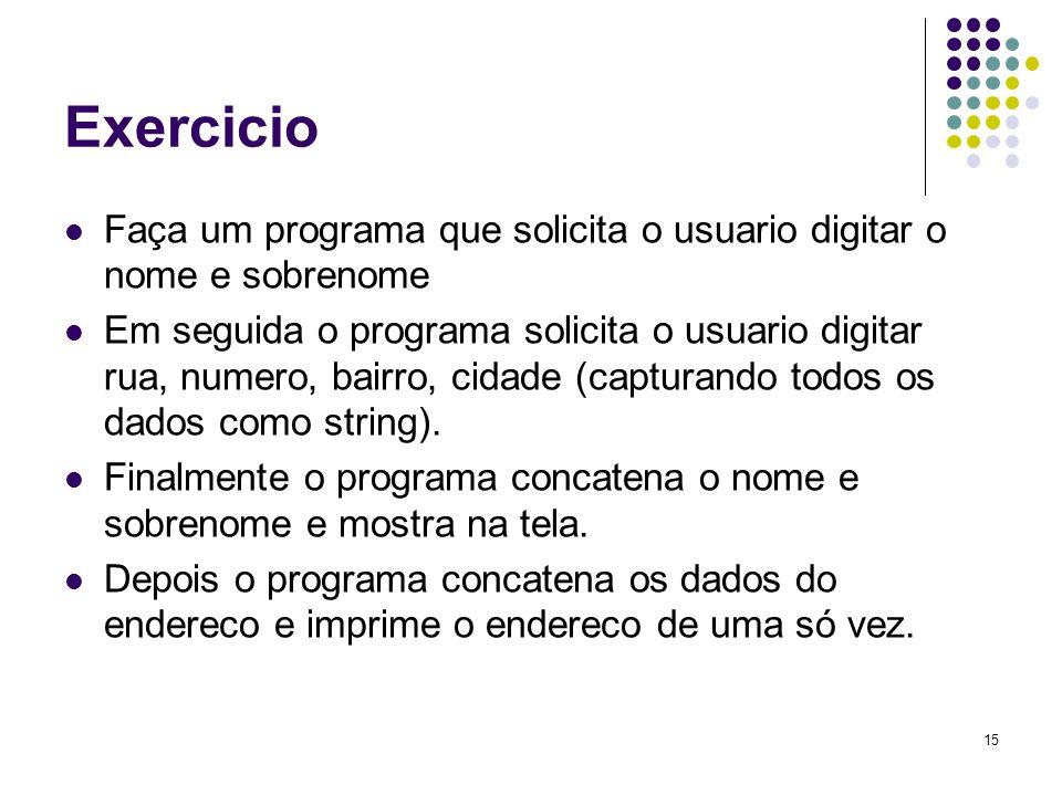 Exercicio Faça um programa que solicita o usuario digitar o nome e sobrenome.