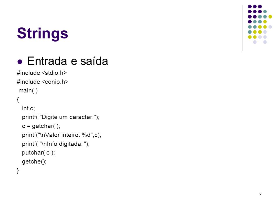 Strings Entrada e saída #include <stdio.h>