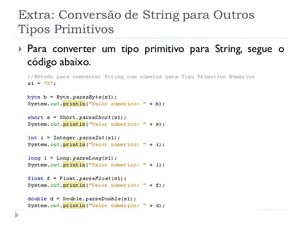 Extra: Conversão de String para Outros Tipos Primitivos