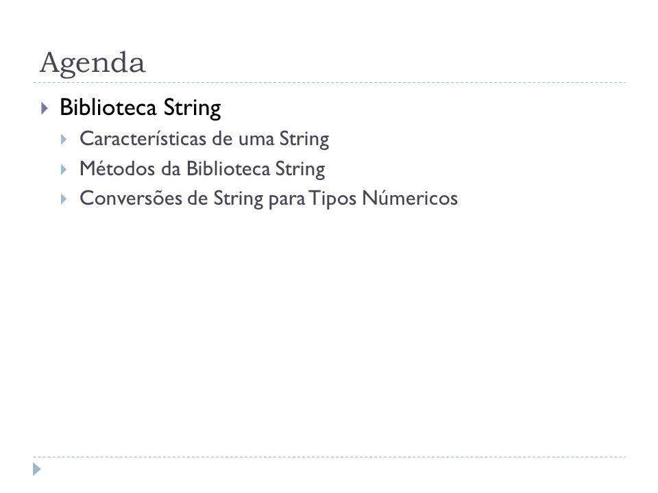 Agenda Biblioteca String Características de uma String