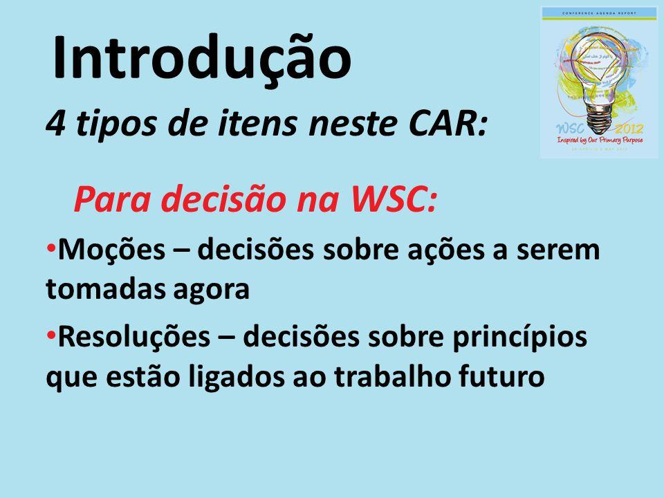 Introdução 4 tipos de itens neste CAR: Para decisão na WSC: