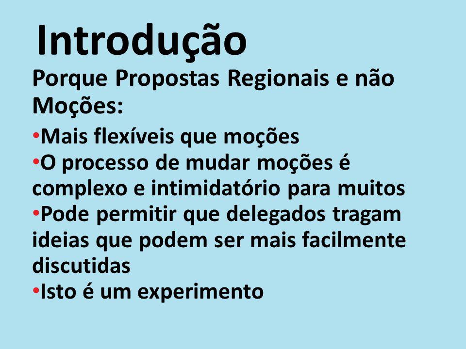 Introdução Porque Propostas Regionais e não Moções: