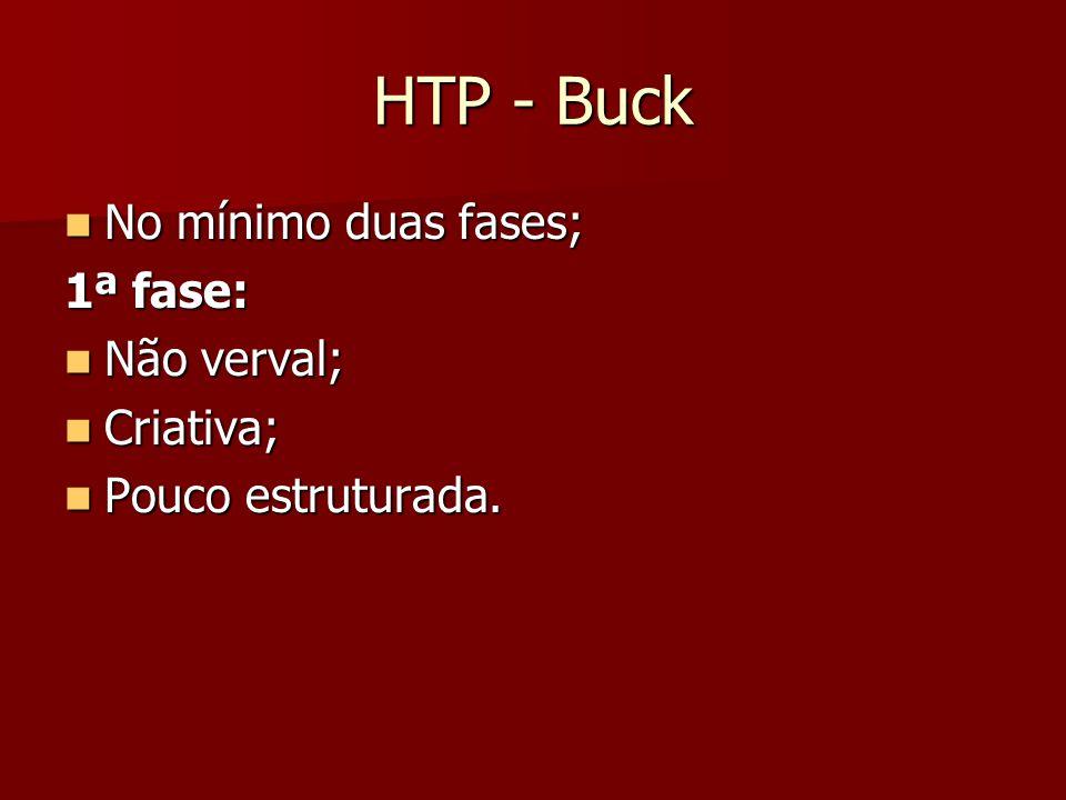 HTP - Buck No mínimo duas fases; 1ª fase: Não verval; Criativa;