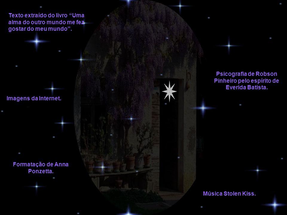 Psicografia de Robson Pinheiro pelo espírito de Everida Batista.