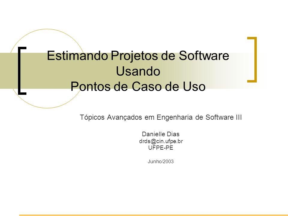 Estimando Projetos de Software Usando Pontos de Caso de Uso
