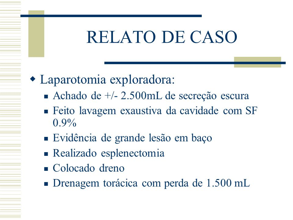 RELATO DE CASO Laparotomia exploradora: