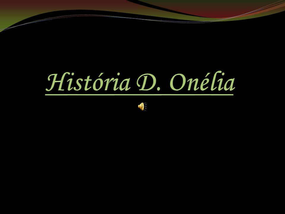 História D. Onélia