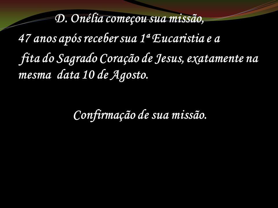 D. Onélia começou sua missão,