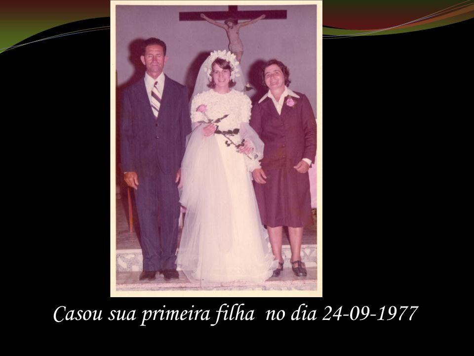 Casou sua primeira filha no dia 24-09-1977