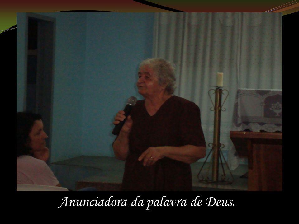 Anunciadora da palavra de Deus.