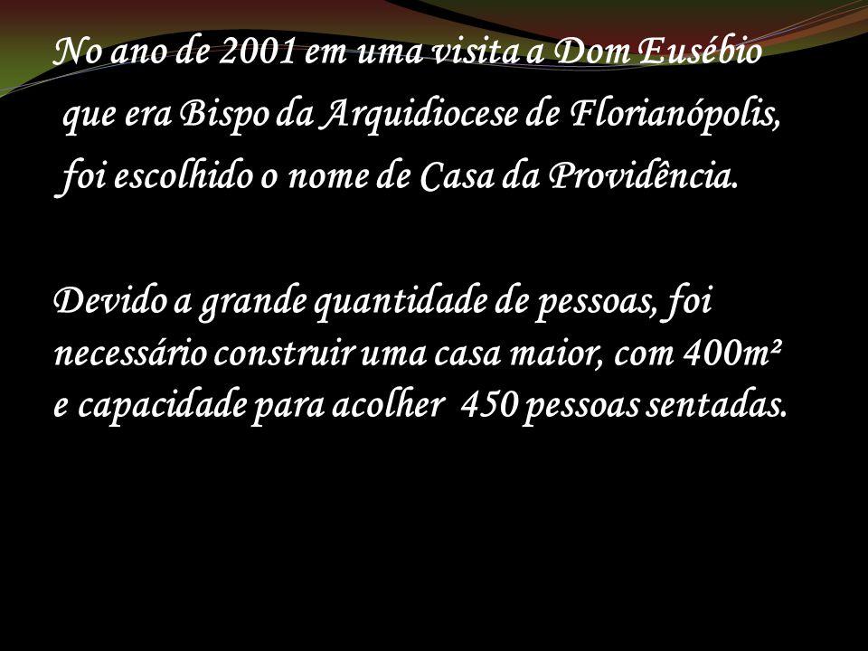 No ano de 2001 em uma visita a Dom Eusébio