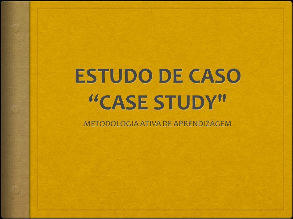 ESTUDO DE CASO CASE STUDY