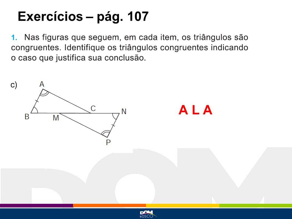 Exercícios – pág. 107 A L A