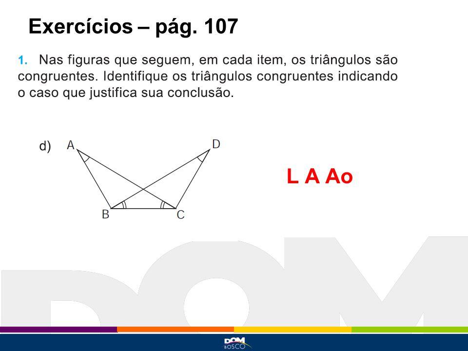 Exercícios – pág. 107 L A Ao