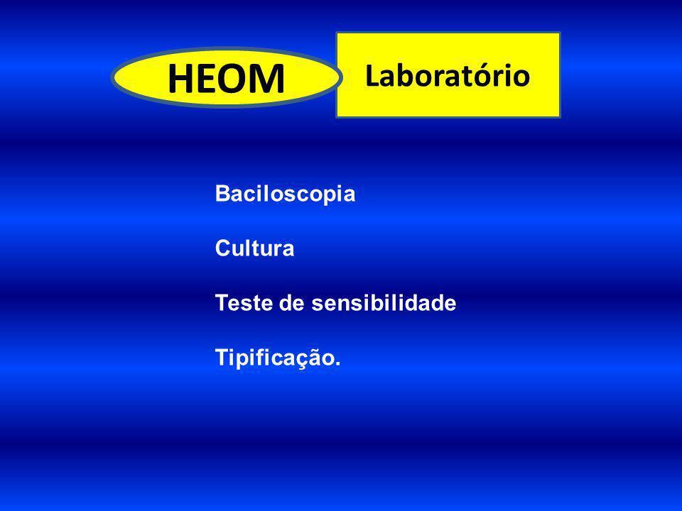 HEOM Laboratório Baciloscopia Cultura Teste de sensibilidade