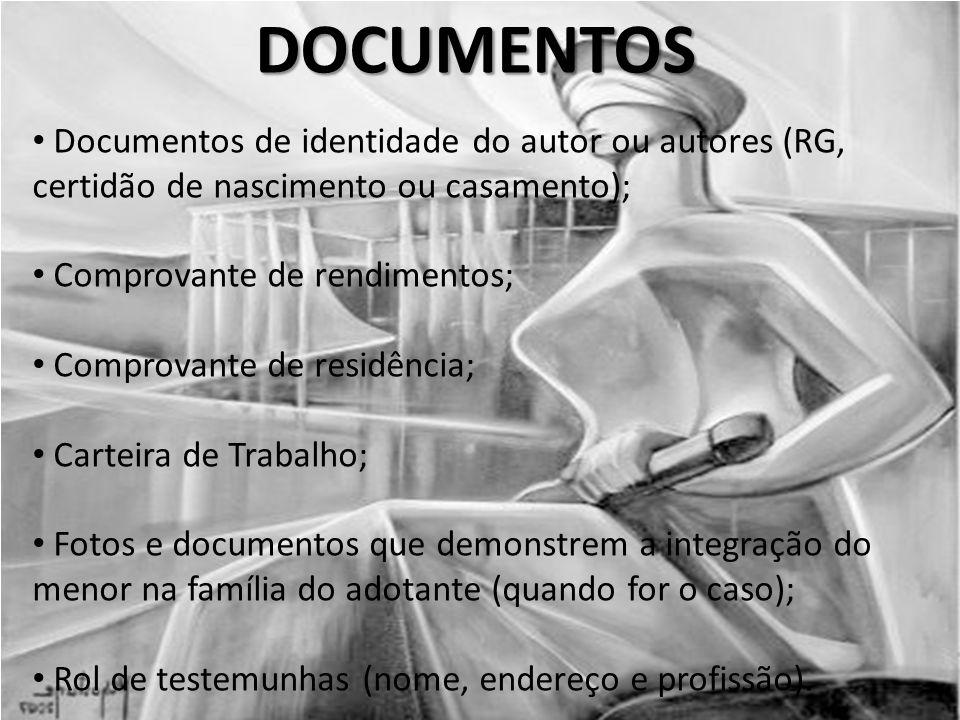DOCUMENTOS Documentos de identidade do autor ou autores (RG, certidão de nascimento ou casamento); Comprovante de rendimentos;