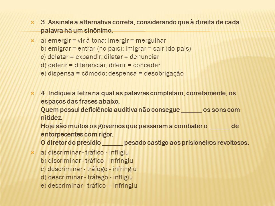 3. Assinale a alternativa correta, considerando que à direita de cada palavra há um sinônimo.