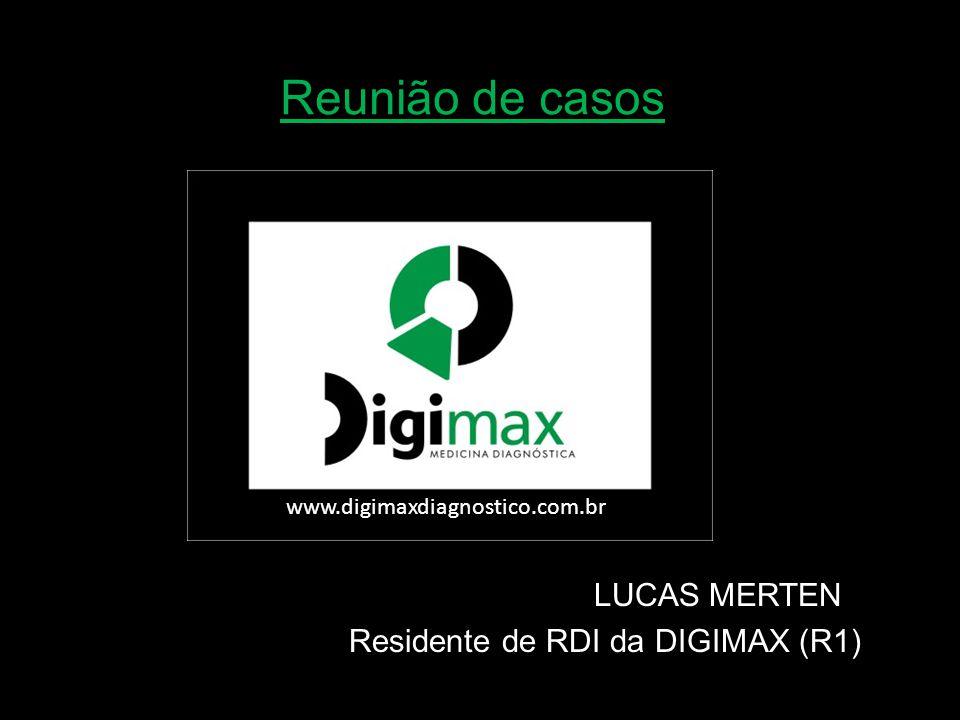 Reunião de casos LUCAS MERTEN Residente de RDI da DIGIMAX (R1)