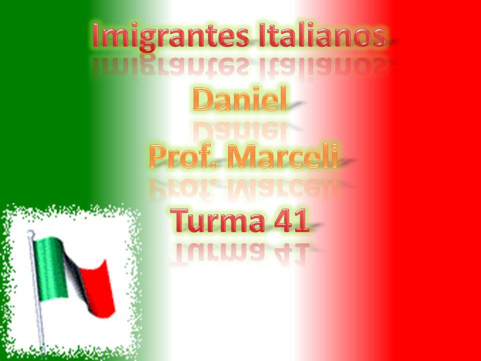 Imigrantes Italianos Daniel Prof. Marceli Turma 41