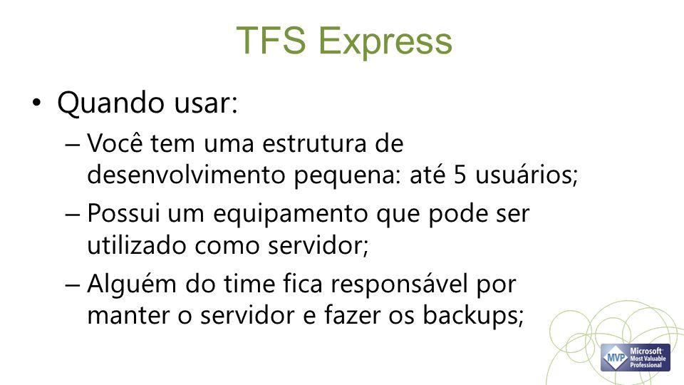 TFS Express Quando usar: