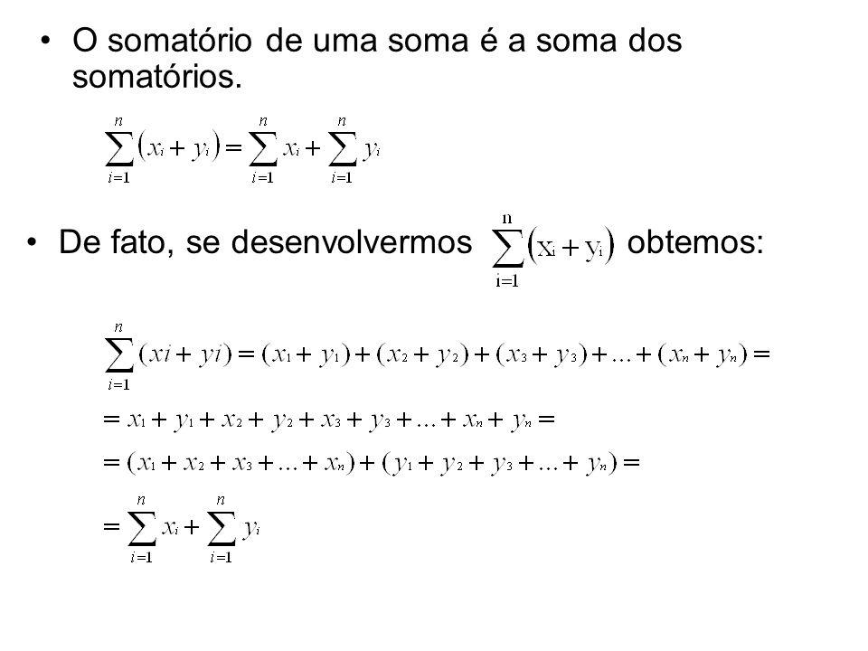 O somatório de uma soma é a soma dos somatórios.