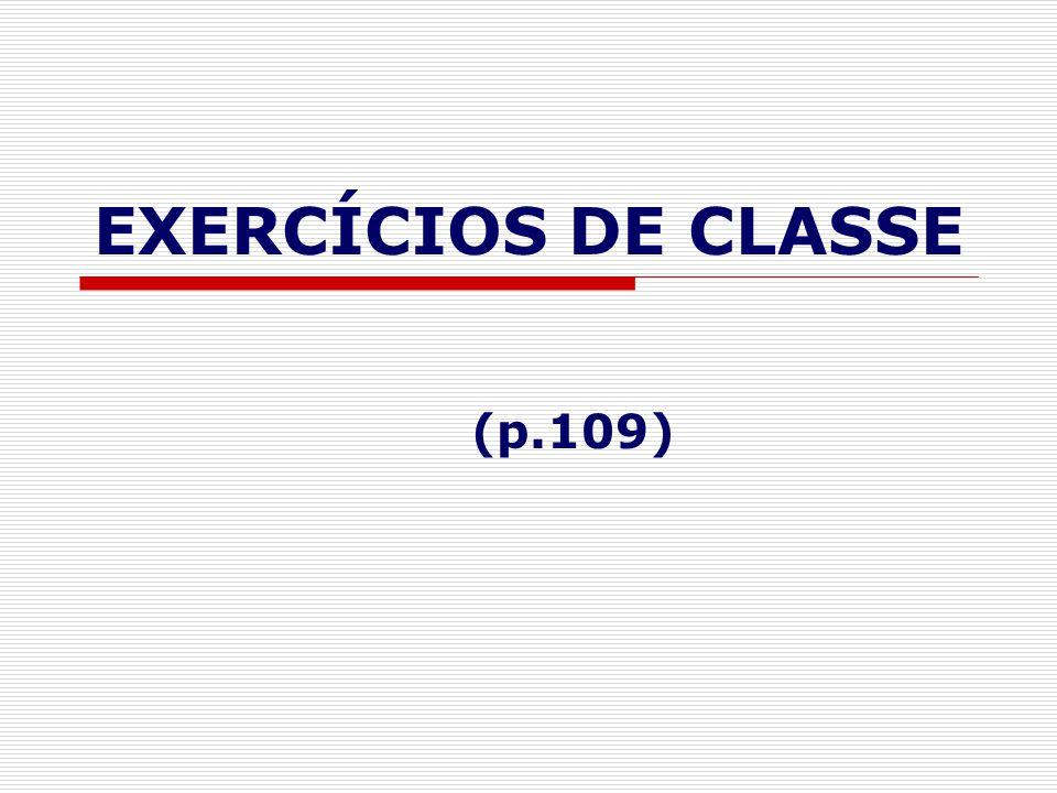EXERCÍCIOS DE CLASSE (p.109)