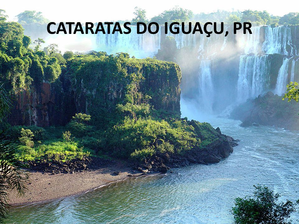 CATARATAS DO IGUAÇU, PR