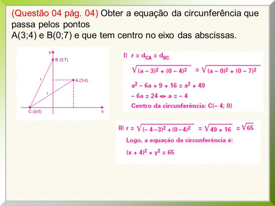 (Questão 04 pág. 04) Obter a equação da circunferência que passa pelos pontos