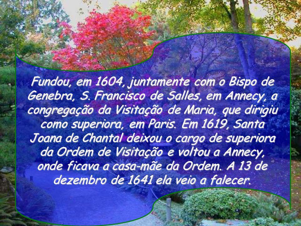 Fundou, em 1604, juntamente com o Bispo de Genebra, S
