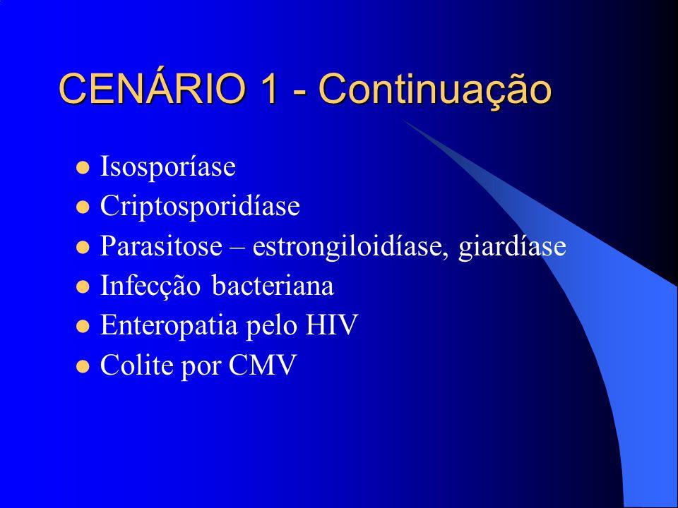 CENÁRIO 1 - Continuação Isosporíase Criptosporidíase