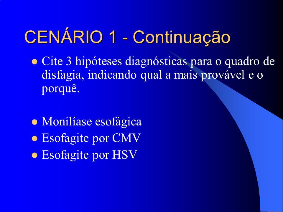 CENÁRIO 1 - Continuação Cite 3 hipóteses diagnósticas para o quadro de disfagia, indicando qual a mais provável e o porquê.