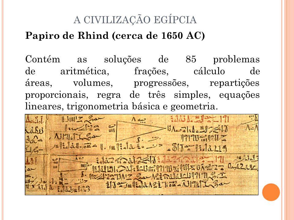A CIVILIZAÇÃO EGÍPCIA Papiro de Rhind (cerca de 1650 AC)