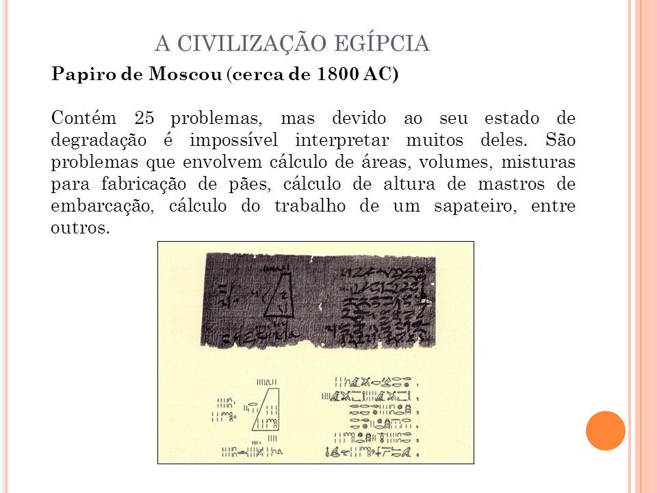 A CIVILIZAÇÃO EGÍPCIA Papiro de Moscou (cerca de 1800 AC)