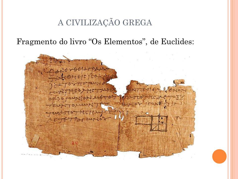 A CIVILIZAÇÃO GREGA Fragmento do livro Os Elementos , de Euclides: