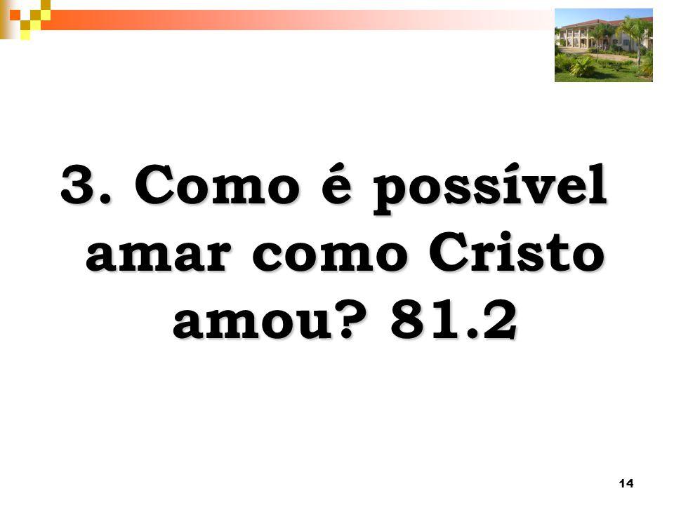 3. Como é possível amar como Cristo amou 81.2