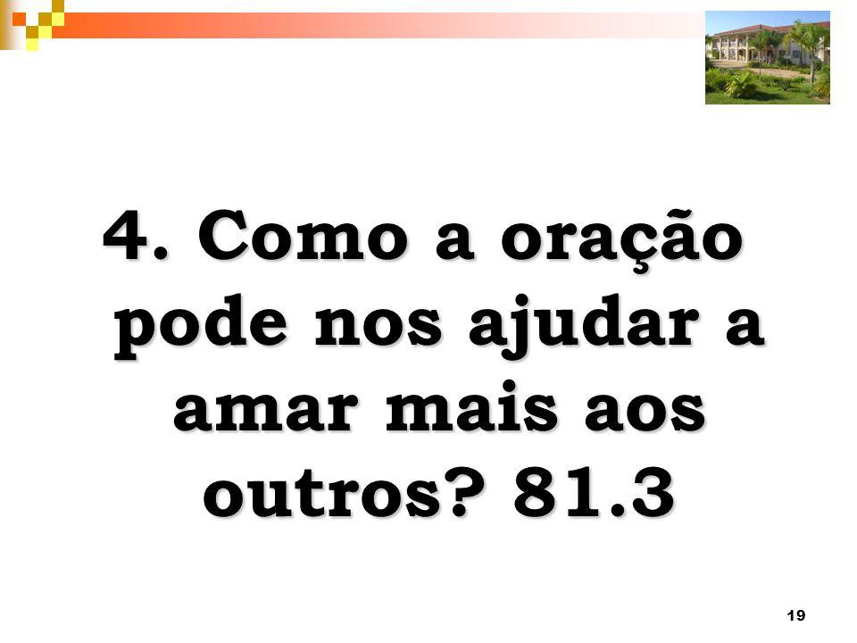 4. Como a oração pode nos ajudar a amar mais aos outros 81.3