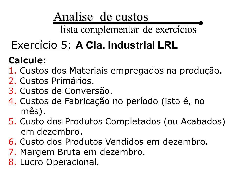 Exercício 5: A Cia. Industrial LRL