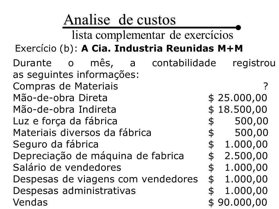 Durante o mês, a contabilidade registrou as seguintes informações: